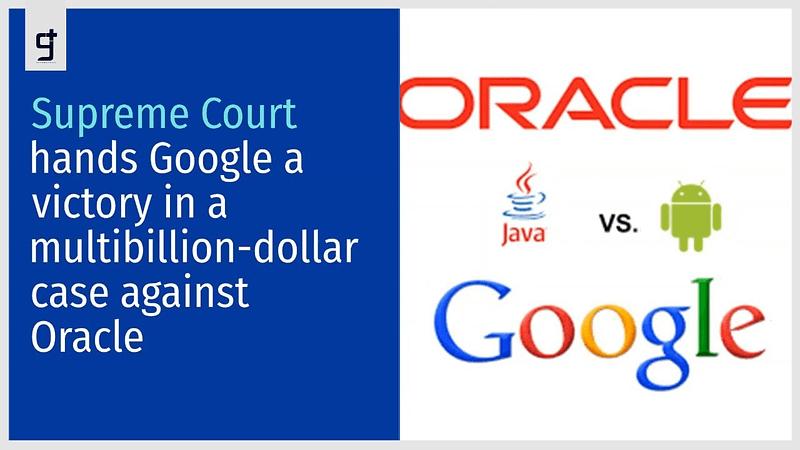 Τεράστια νίκη της Google στη δικαστική διαμάχη με την Oracle!